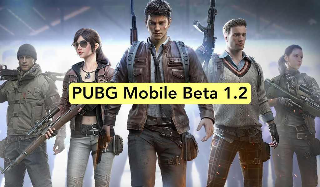 Download PUBG MOBILE BETA 1.2 updates, PUBG Mobile India release date revealed