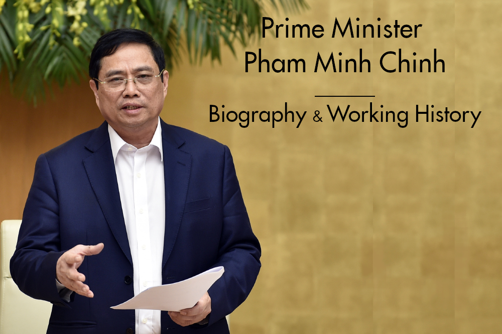 Vietnam Prime Minister Pham Minh Chinh: Biography, Positions and Working History