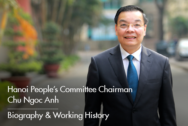 Biography of Hanoi People's Committee Chairman Chu Ngoc Anh: Positions & Working History