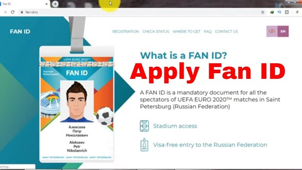EURO 2020: Vietnamese fans warned about use of FAN ID to travel to Russia
