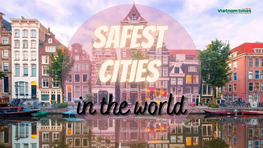 Top Safest Cities In The World. Photo: VNT.