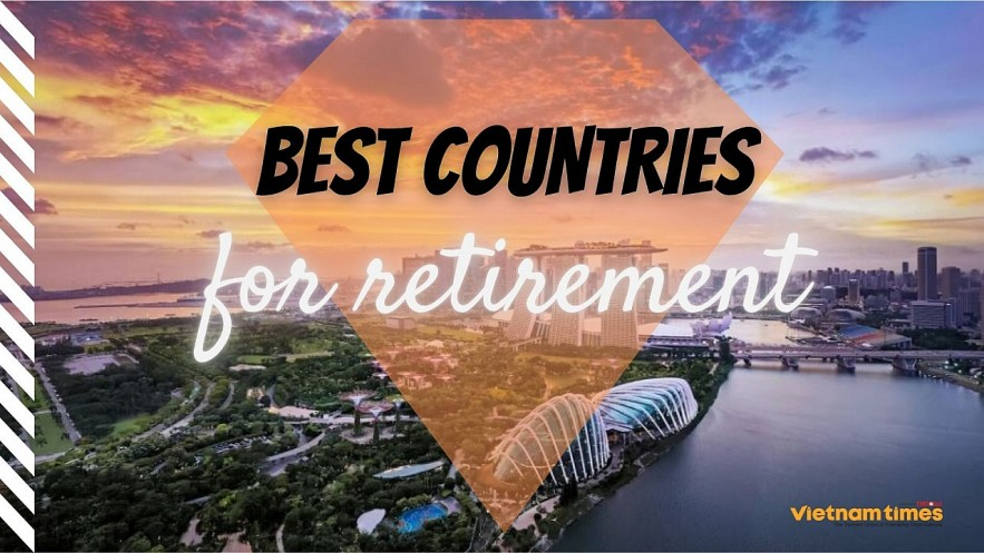 Best Countries for Retirement. Photo: VNT.