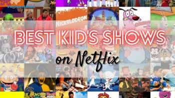 Top Ten Best Kids' Shows To Stream On Netflix