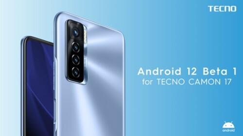 TECNO Joins Android 12 Beta Program on its latest smartphone TECNO CAMON 17