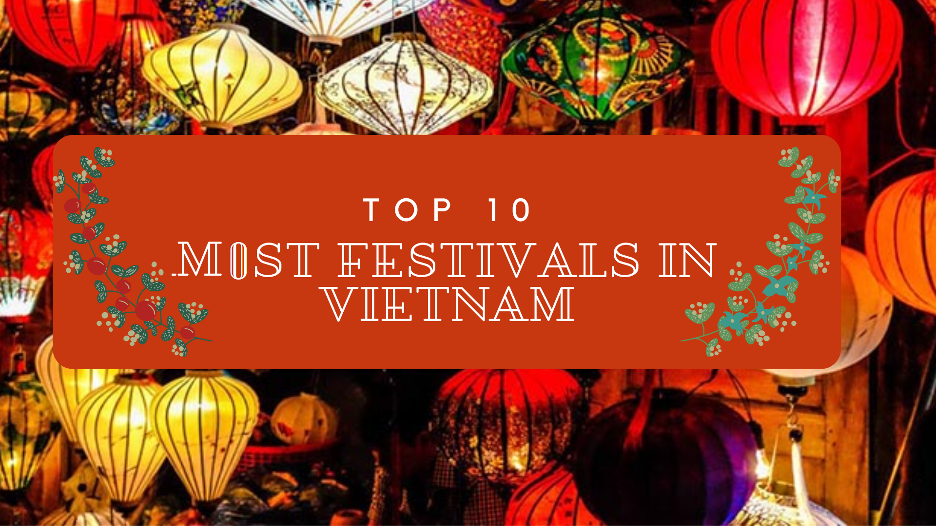 Top 10 Most Popular Festivals and Holidays in Vietnam