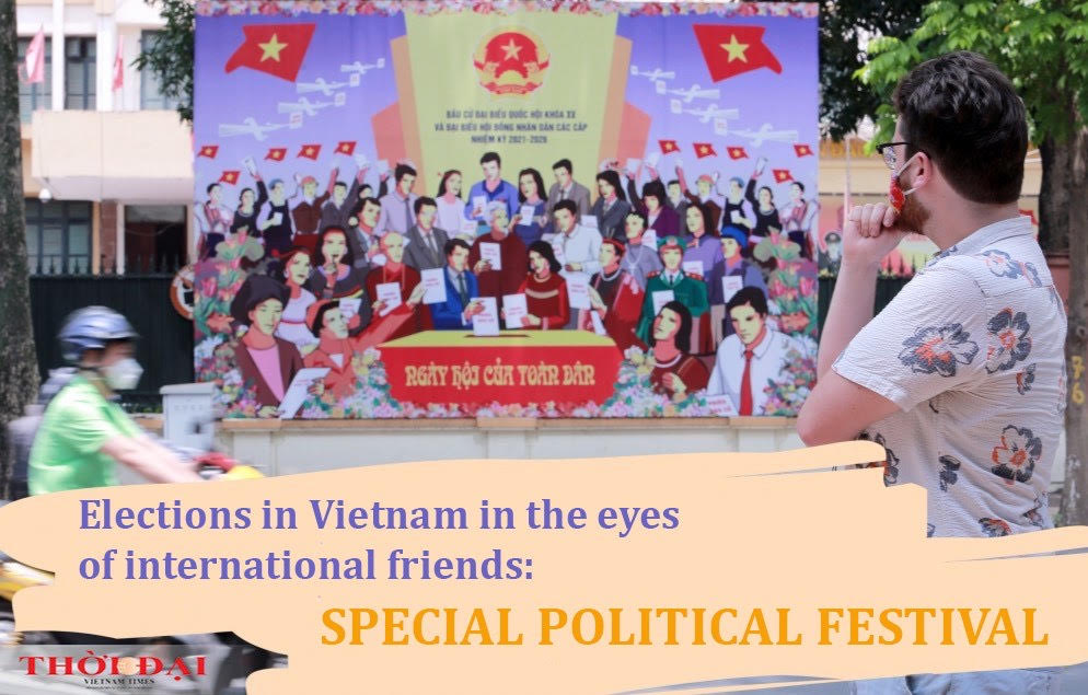 Elections in Vietnam in the eyes of international friends: special political festival