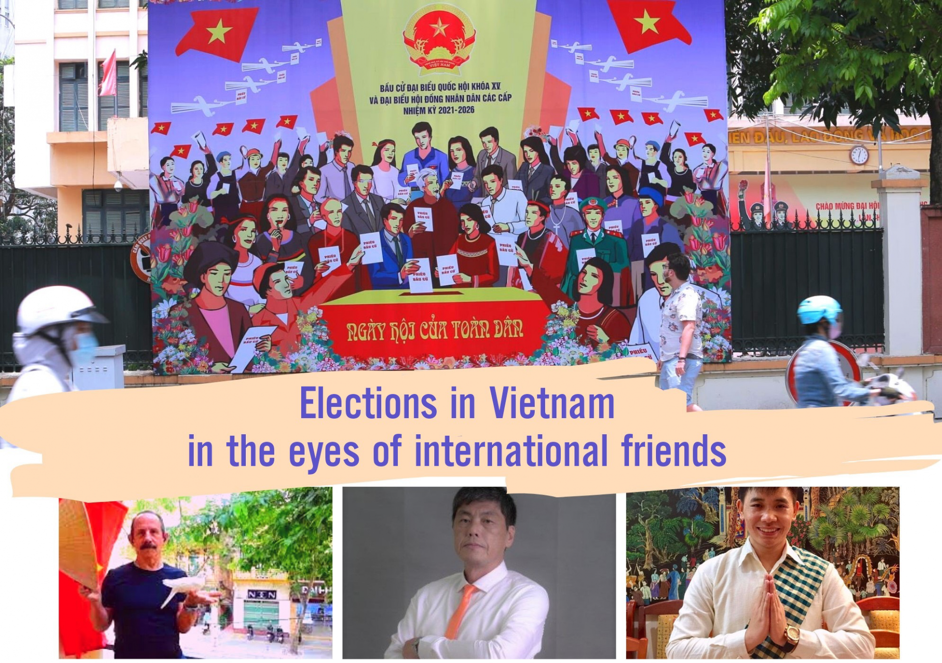 Elections in Vietnam in the eyes of international friends: Bright faith