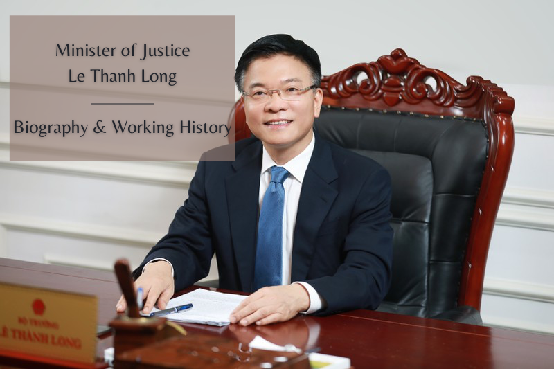 Vietnam Minister of Justice Le Thanh Long: Biography & Working History