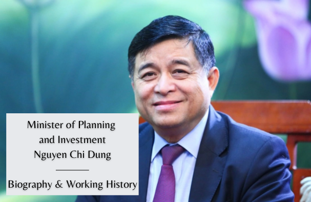 Vietnam Minister of Planning and Investment Nguyen Chi Dung: Biography & Working History