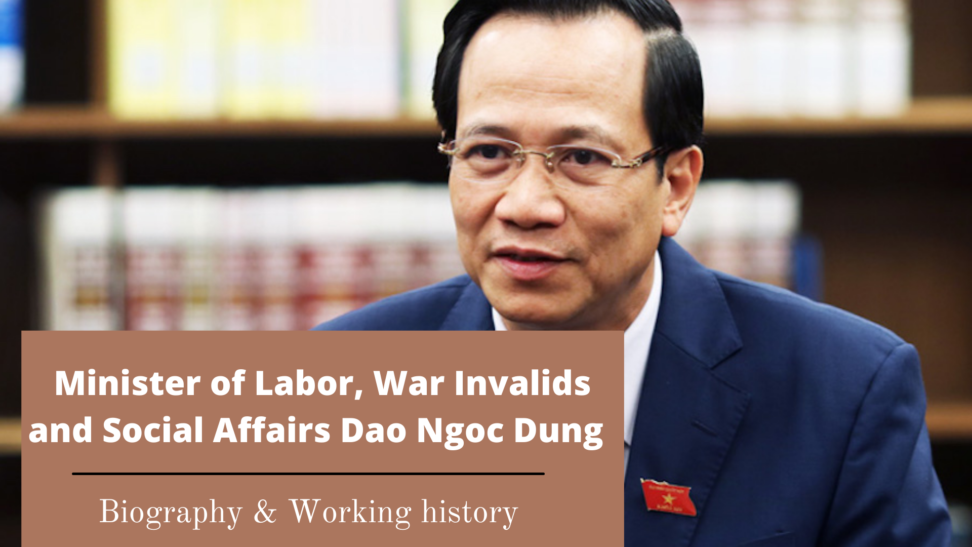 Minister of Labor, War Invalids and Social Affairs Dao Ngoc Dung: Biography and Working History