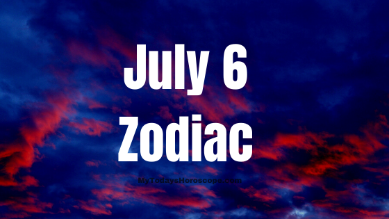 daily horoscope for 6th july astrological prediction for zodiac signs