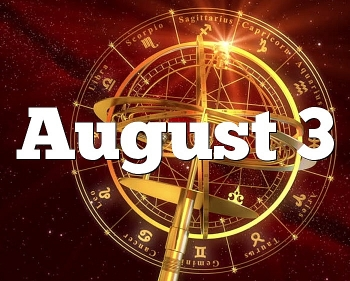 daily horoscope for august 3 astrological prediction for zodiac signs