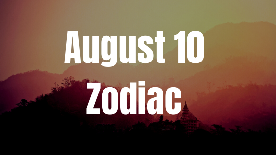 Overview and Love Horoscope for August 10: Astrological Prediction for Zodiac Signs